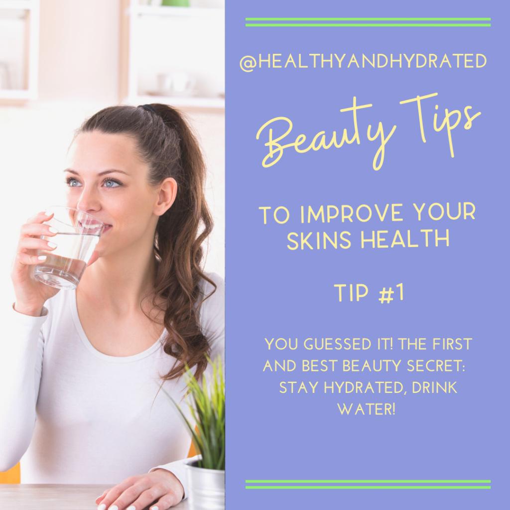 Beauty tip#1 drink water